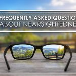 Frequently Asked Questions About Nearsightedness