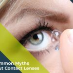 5 Common Myths About Contact Lenses